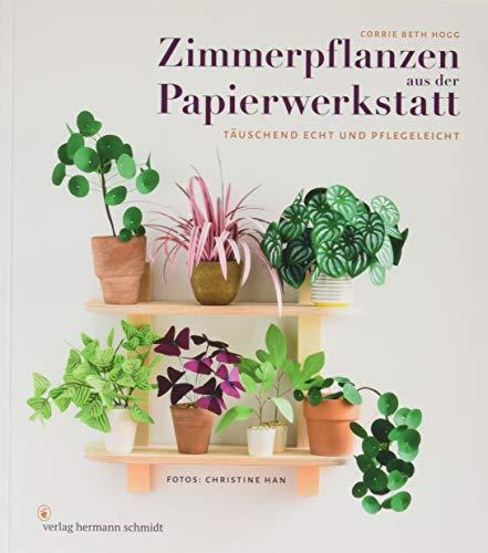 Zimmerpflanzen aus der Papierwerkstatt: Täuschend echt & pflegeleicht