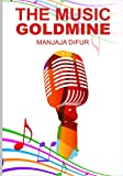 The Music Goldmine : How to exchange your music for cash  even if you're a newbie (English Edition)