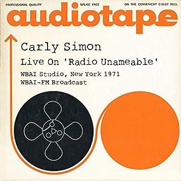 Live on 'Radio Unameable' WBAI Studio, New York 1971 WBAI-FM Broadcast