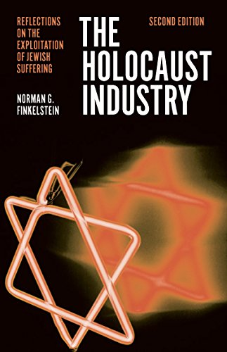 Compare Textbook Prices for The Holocaust Industry: Reflections on the Exploitation of Jewish Suffering Reprint Edition ISBN 9781781685617 by Finkelstein, Norman G.