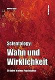 Scientology: Wahn und Wirklichkeit: 28 Jahre in einer Psychosekte - Wilfried Handl