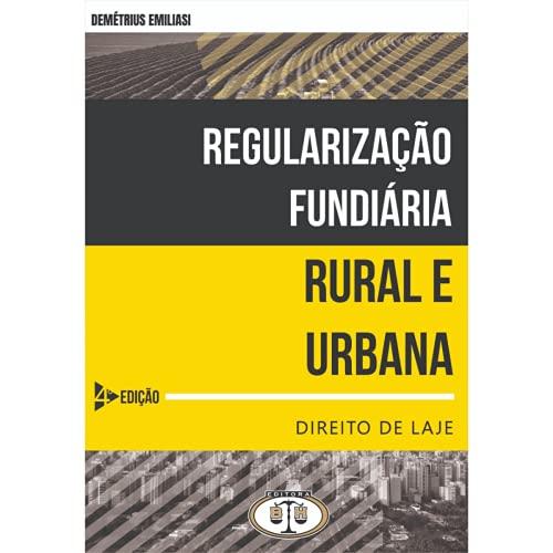 Regularização Fundiária Rural e Urbana - Direito de Laje - 4A. Ed