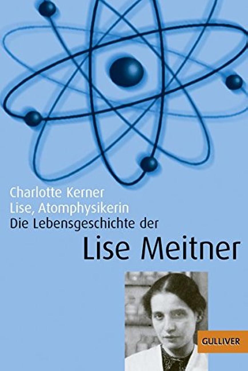 記念日早い群がるLise, Atomphysikerin: Die Lebensgeschichte der Lise Meitner