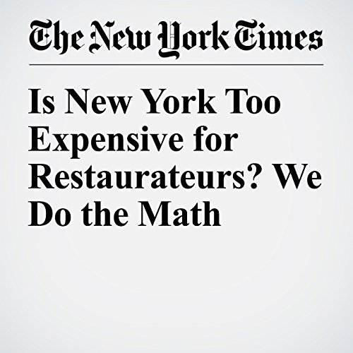Is New York Too Expensive for Restaurateurs? We Do the Math audiobook cover art