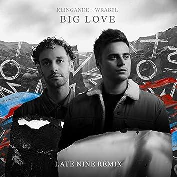 Big Love (Late Nine Remix)