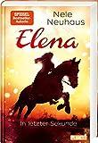 Elena – Ein Leben für Pferde. Band 7: In letzter Sekunde