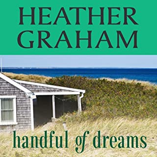 Handful of Dreams                   By:                                                                                                                                 Heather Graham                               Narrated by:                                                                                                                                 Dina Pearlman                      Length: 9 hrs and 49 mins     19 ratings     Overall 4.2