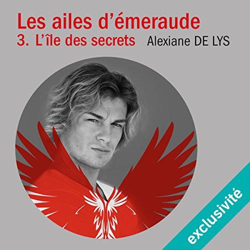 L'île aux secrets (Les ailes d'émeraude 3) audiobook cover art
