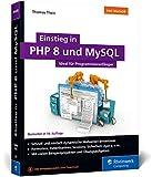 Einstieg in PHP 8 und MySQL: Ideal für...