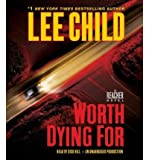 Worth Dying for (Jack Reacher Novels (Audio)) Child, Lee ( Author ) Oct-19-2010 Compact Disc - Random House Audio - 19/10/2010