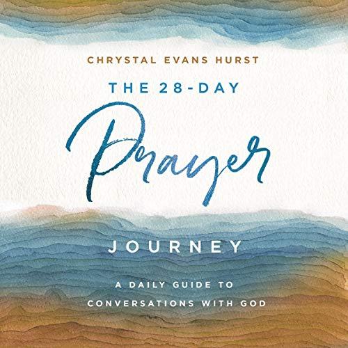 The 28-Day Prayer Journey Audiobook By Chrystal Evans Hurst cover art