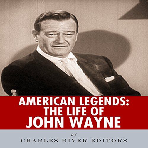 American Legends: The Life of John Wayne audiobook cover art