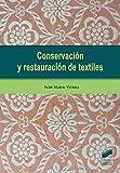 Conservación y restauración de textiles: 1 (Gestión, Intervención y Preservación del ...