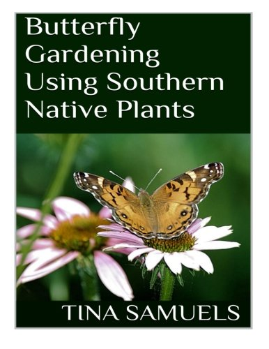Butterfly Gardening Using Southern Native Plants