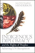 By James Youngblood Henderson Indigenous Diplomacy and the Rights of Peoples: Achieving UN Recognition [Paperback]