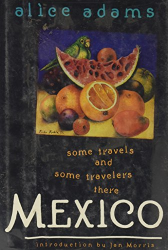 Mexico: Some Travels and Some Travelers There (DESTINATIONS)