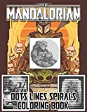 The Mandalorian Dots Lines Spirals Coloring Book: This Is The Way For Relaxation And Stress Relief...