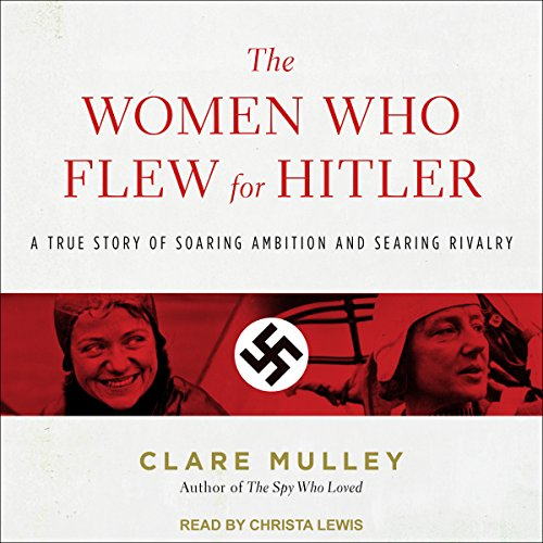 The Women Who Flew for Hitler audiobook cover art