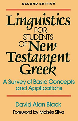 Linguistics for Students of New Testament Greek, 2d ed.: A Survey of Basic Concepts and Applications