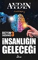 Insanligin Gelecegi - Beyin Sizsiniz 3