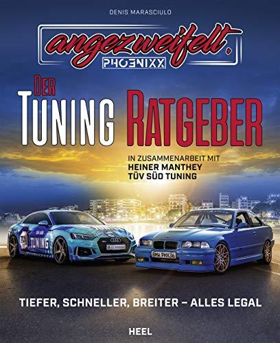 Angezweifelt – Der Tuning-Ratgeber: Der richtige Weg zum legal getunten Auto