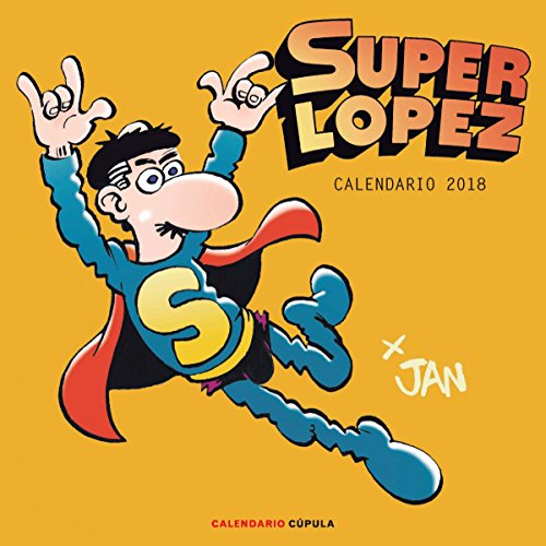 Calendario Superlópez 2018 (Calendarios y agendas)