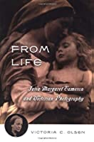 From Life: Julia Margaret Cameron & Victorian Photography