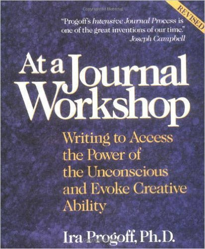 At a Journal Workshop: Writing to Access the Power of the Unconscious and Evoke Creative Ability (Inner Work Book)