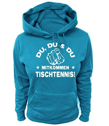 Artdiktat Damen Hoodie - Du, Du und Du - Mitkommen - Tischtennis - Funshirt Humor Fun Spaß Kult Spruch Sport Größe L, blau
