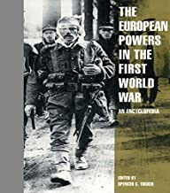 The European Powers in the First World War: An Encyclopedia (Garland Reference Library of the Humanities Book 1483) (English Edition)