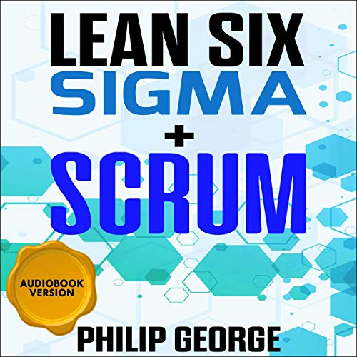 Lean Six Sigma + Scrum: 2 Books in 1 cover art