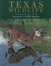 Texas Wildlife: Photographs from Texas Parks & Wildlife Magazine