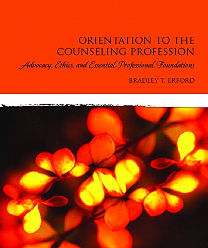 Orientation to the Counseling Profession: Advocacy,...