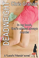 Deadweight: In My Book, That's Almost Always Murder (Lena's Friends) Paperback
