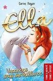 Ella - Pack T02 acheté = T01 offert: Vacances sous surveillance + Pyjama Party Show (Roman jeunesse)
