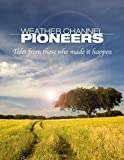 Weather Channel Pioneers
