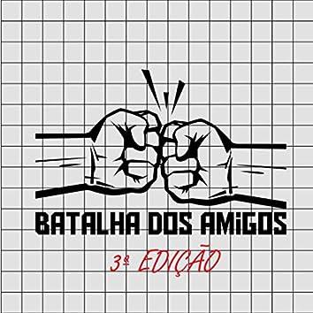 Batalha dos Amigos, 3ª. Ed. (Ao Vivo)