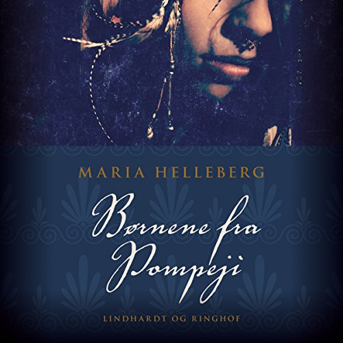 Børnene fra Pompeji                   By:                                                                                                                                 Maria Helleberg                               Narrated by:                                                                                                                                 Dianna Vangsaa                      Length: 2 hrs and 42 mins     Not rated yet     Overall 0.0