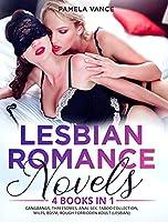 Lesbian Romance Novels (4 Books in 1): Gangbangs, Threesomes, Anal Sex, Taboo Collection, MILFs, BDSM, Rough Forbidden Adult (Lesbian)