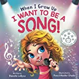 When I Grow Up, I Want to be a Song! (Maggie's Bookshelf)