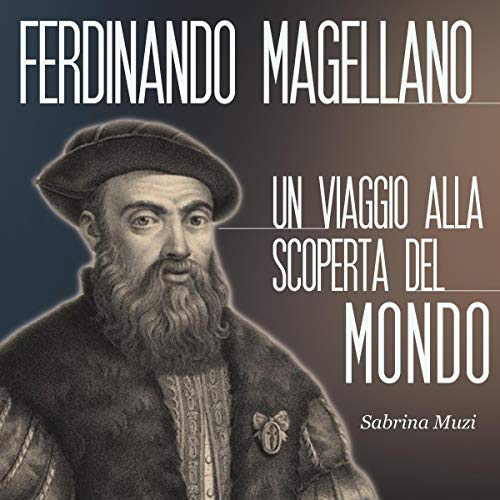 Magellano: Un viaggio alla scoperta del mondo Titelbild