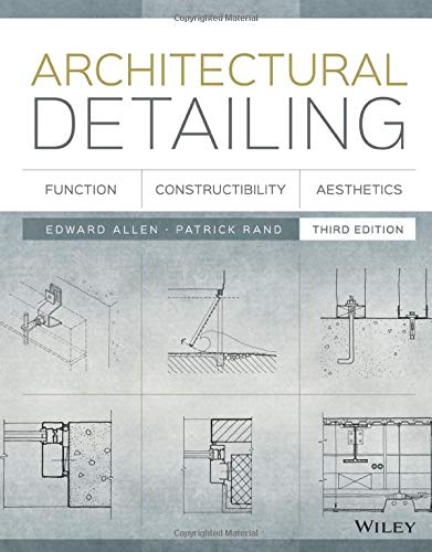 Architectural Detailing: Function, Constructibility...