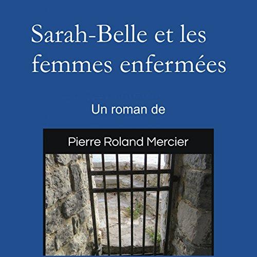 Couverture de Sarah-Belle et les femmes enfermées