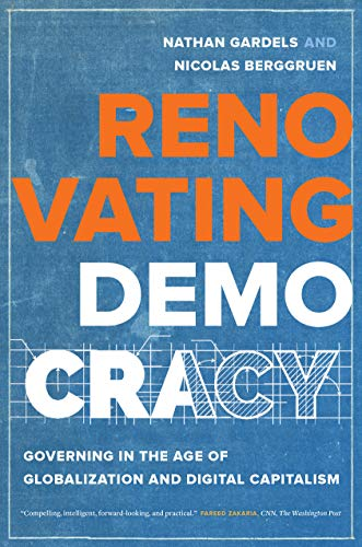 Renovating Democracy: Governing in the Age of Globalization and Digital Capitalism (Great Transformations Book 1)