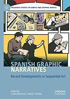 [Collin McKinney, David F. Richter]のSpanish Graphic Narratives: Recent Developments in Sequential Art (Palgrave Studies in Comics and Graphic Novels) (English Edition)