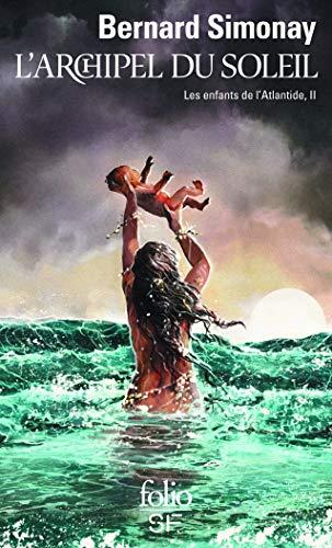 Les enfants de l'Atlantide, II:L'Archipel du Soleil: Les enfants de l'Atlantide II PDF Books