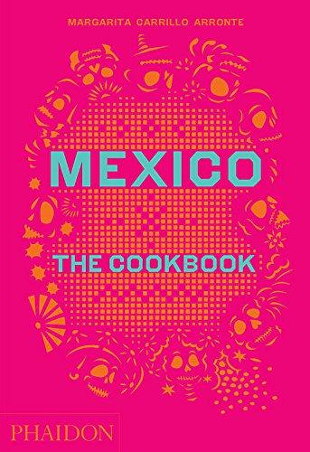 Mexico: the cookbook [Lingua inglese]