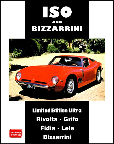 ISO and Bizzarrini Limited Edition Ultra (Brooklands Books Road Tests Series): A Collection of Articles and Road Tests Covering Models: Rivolta, Grifo, Fidia, Lele, Bizzarrini by R M Clarke (Illustrated, 1 Mar 2008) Paperback