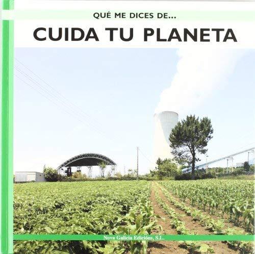 Cuida Tu Planeta/ Take Care of Your Planet (Que Me Dices De. . . / What About . . .) (Spanish Edition) by Manuel Antonio Fernandez Dominguez (2005-09-30)