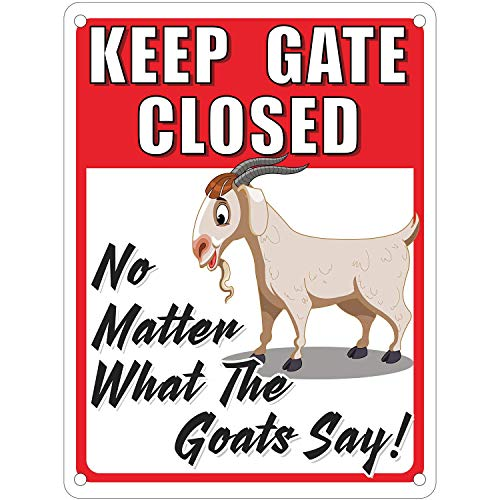 Goat Warning Sign, Keep Gate Closed No Matter What The Goats Say Metal Decoration Banner for...